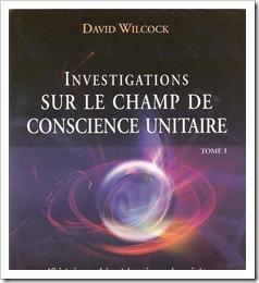 champ de conscience unitaire - David Wilcock